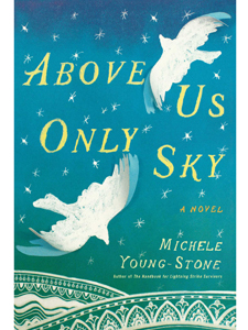 Above Us Only Sky, Michelle Young-Stone, Simon & Schuster, Spring Reading, Book Club